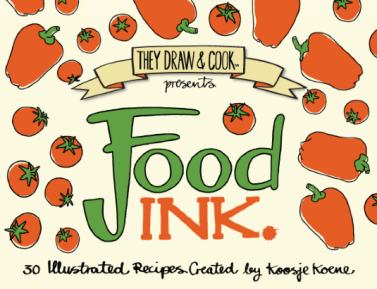 They Draw and Cook presents Food Ink 30 Illustrated Recipes created by Koosje Koene
